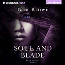 Soul and Blade: Blood and Bone, Book 3 (       UNABRIDGED) by Tara Brown Narrated by Amy Johnson