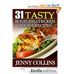 31 Tasty Boneless Chicken Breast Recipes (Tastefully Simple Recipes)