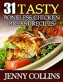 31 Tasty Boneless Chicken Breast Recipes (Tastefully Simple Recipes)