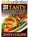 31 Tasty Boneless Chicken Breast Recipes (Tastefully Simple Recipes Book 2)