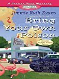img - for Bring Your Own Poison (A Trailer Park Mystery) book / textbook / text book