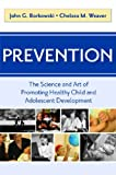Prevention: The Science and Art of Promoting Healthy Child and Adolescent Development
