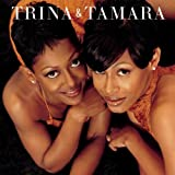 Trina & Tamara