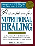 Prescription for Nutritional Healing (1583331611) by Balch, Phyllis A.