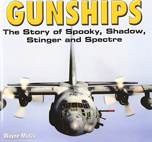 Gunships: The Story of Spooky, Shadow, Stinger and Spectre PDF