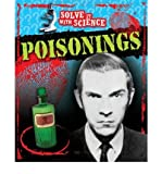 Poisonings (Solve it with Science) (0749687533) by Sutherland, John