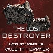 The Lost Destroyer: Lost Starship Series, Volume 3   Vaughn Heppner
