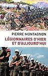 Légionnaires d'hier et d'aujourd'hui par Montagnon