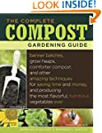 The Complete Compost Gardening Guide:...