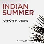 Indian Summer | Aaron Mahnke