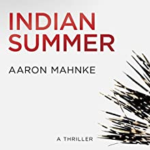 Indian Summer Audiobook by Aaron Mahnke Narrated by Jason Jewett