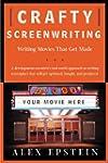 Crafty Screenwriting: Writing Movies...