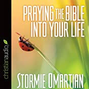Praying the Bible into Your Life | [Stormie Omartian]