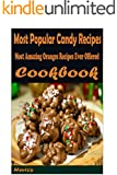 Most Popular Candy Recipes: Healthy and Easy Homemade for Your Best Friend
