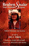 img - for Reuben Snake, Your Humble Serpent: Indian Visionary and Activist by Fikes, Jay C., Snake, Reuben, Echo-Hawk, Walter (1997) Paperback book / textbook / text book
