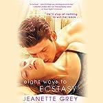 Eight Ways to Ecstasy | Jeanette Grey
