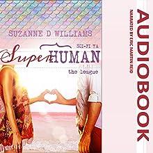 The League: Superhuman, Book 2 | Livre audio Auteur(s) : Suzanne D. Williams Narrateur(s) : Eric Martin Reid