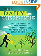 #1: The Daily Entrepreneur: 33 Success Habits for Small Business Owners, Freelancers and Aspiring 9-to-5 Escape Artists