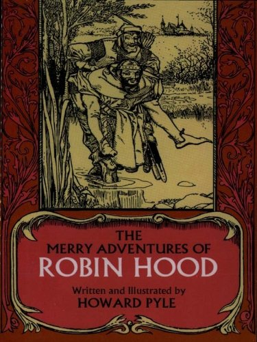 Howard Pyle - The Merry Adventures of Robin Hood (Dover Children's Classics)
