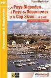 Le Pays Bigouden, le Pays de Douarnenez et le Cap-Sizun à pied : 53 promenades & randonnées