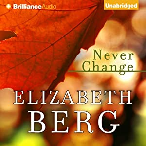 Never Change | [Elizabeth Berg]