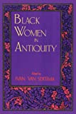 Black Women in Antiquity (Journal of African Civilizations ; V. 6)