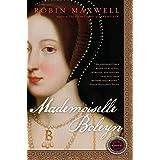 Mademoiselle Boleynby Robin Maxwell
