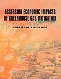 img - for Assessing Economic Impacts of Greenhouse Gas Mitigation:: Summary of a Workshop book / textbook / text book