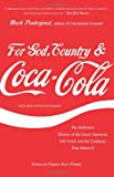 Mark Pendergrast For God, Country, and Coca-Cola: The Definitive History of the Great American Soft Drink and the Company That Makes it