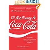 For God, Country, and Coca-Cola: The Definitive History of the Great American Soft Drink and the Company That...