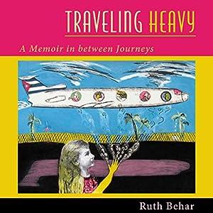 Traveling Heavy Audiobook