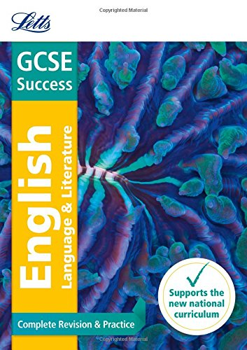 GCSE English Language and English Literature: Complete Revision & Practice (Letts GCSE Revision Success - New Curriculum)