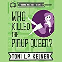 Who Killed the Pinup Queen?: A 'Where Are They Now?' Mystery, Book 2 Audiobook by Toni L. P. Kelner Narrated by Gayle Hendrix