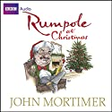 Rumpole at Christmas (       UNABRIDGED) by John Mortimer Narrated by Bill Wallis
