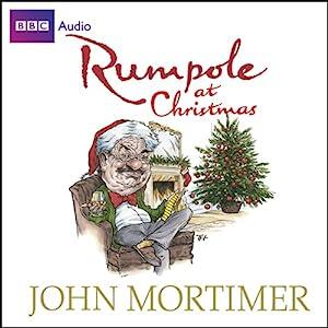 Rumpole at Christmas | [John Mortimer]