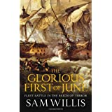 The Glorious First of June: Fleet Battle in the Reign of Terror (Hearts of Oak Trilogy)by Sam Willis