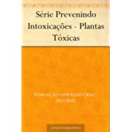 Série Prevenindo Intoxicações - Plantas Tóxicas