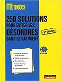 250 solutions pour éviter les désordres dans le bâtiment