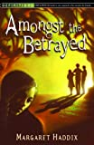 Amongst the Betrayed (Shadow Children) (0099439352) by Haddix, Margaret Peterson
