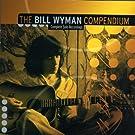 The Bill Wyman Compendium : Complete Solo Recordings