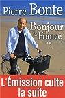 Bonjour la France la suite par Bonte