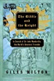 The Riddle and the Knight: In Search of Sir John Mandeville, the World's Greatest Traveler (0374249970) by Giles Milton
