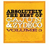 echange, troc Various Artists - Absolutely the Best of Cajun & Zydeco 3