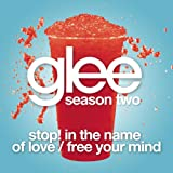 Stop! In The Name Of Love / Free Your Mind (Glee Cast Version)