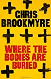Where The Bodies Are Buried Chris Brookmyre