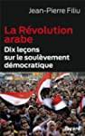 R�VOLUTION ARABE (LA) : DIX LE�ONS SU...