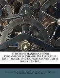 Beilsteins Handbuch Der Organischen Chemie: Die Literatur Bis 1 Januar 1910 Umfassend, Volume 4, Issues 323-449... (German Edition) (1273764145) by Prager, Bernhard