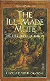 The Ill-made Mute (The Bitterbynde Trilogy) (0330363719) by Dart-Thornton, Cecilia