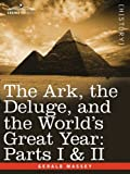 Gerald Massey The Ark, the Deluge, and the World's Great Year: Parts I & II