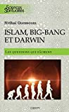 Islam, big bang et Darwin, les questions qui fâchent